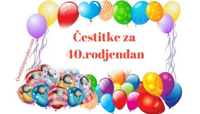 Čestitke za 40 rodjendan